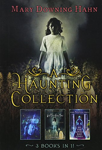 A Haunting Collection by Mary Downing Hahn: Deep and Dark and Dangerous, All the Lovely Bad Ones, and Wait Till Helen (Scary Mary Story)