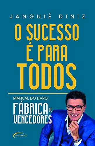 O sucesso é para todos: manual do livro Fábrica de Vencedores (Novo Século)