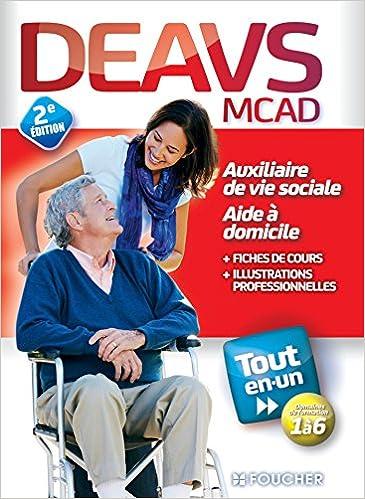 Lire en ligne DEAVS - MCAD - Diplôme d'état Auxiliaire de vie sociale - Tout en un pdf epub