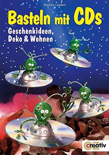 Basteln mit Cds - Geschenkideen, Deko und Wohnen (Creativ-Taschenbuecher. CTB)