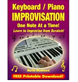 Keyboard / Piano Improvisation One Note at a Time - Learn to Improvise From Scratch! (English Edition)