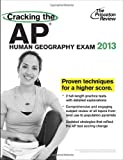 Cracking the AP Human Geography Exam, 2013 Edition, Princeton Review, 0307945146