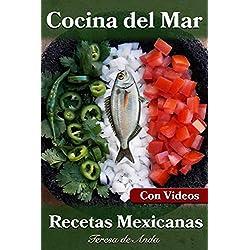Cocina del mar Recetas Mexicanas Con vídeos (English Edition)