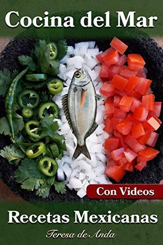 Cocina del mar Recetas Mexicanas Con vídeos by Teresa de Anda