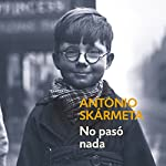 No pasó nada [Nothing Happened] | Antonio Skármeta