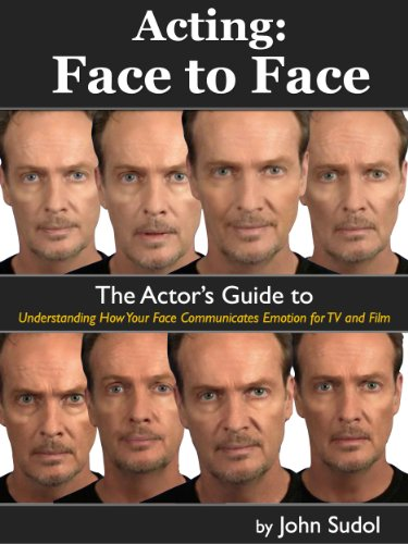 Books On Acting in Amazon Store - Acting: Face to Face: The Actor's Guide to Understanding How Your Face Communicates Emotion for TV and Film (Language of the Face Book 1)