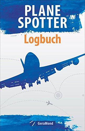 Reisetagebuch: Logbuch für Planespotter. Fototagebuch und persönliche Dokumentation aller Flugzeugbeobachtungen. Notizbuch und Nachschlagewerk für Planespotter.