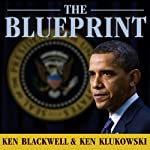 The Blueprint: Obama's Plan to Subvert the Constitution and Build an Imperial Presidency | Ken Blackwell,Ken Klukowski