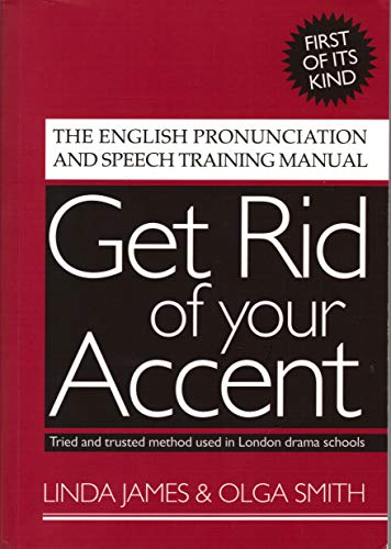 Get Rid of your Accent Part One: The English Speech Training Manual