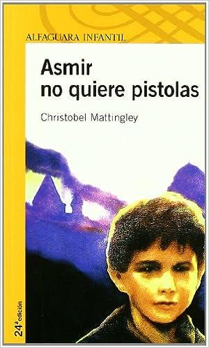Asmir No Quiere Pistolas (Spanish Edition)