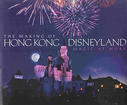 Price comparison product image The Making of Hong Kong Disneyland (Magic at Work)