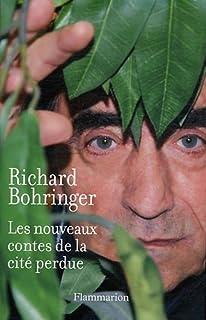 Les nouveaux contes de la cité perdue : roman, Bohringer, Richard