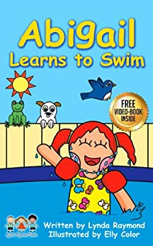 Abigail Learns to Swim: A Sweet Book for 2-6 year old children about Overcoming Fear and Building Self-Confidence (Abigail and Elmer 1) by [Raymond, Lynda]