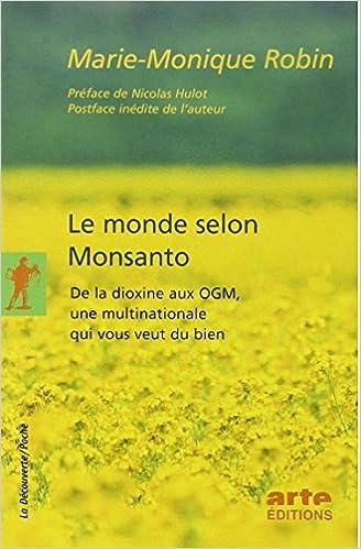 Le monde selon Monsanto - Robin Marie-Monique