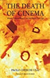 img - for The Death of Cinema: History, Cultural Memory, and the Digital Dark Age book / textbook / text book