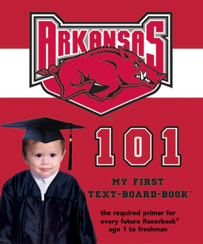 Download University of Arkansas 101: My First Text-board-book pdf