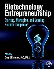 Biotechnology Entrepreneurship: Starting, Managing, and Leading Biotech Companies