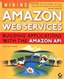 Mining Amazon Web Services, John Paul Mueller, 0782143075