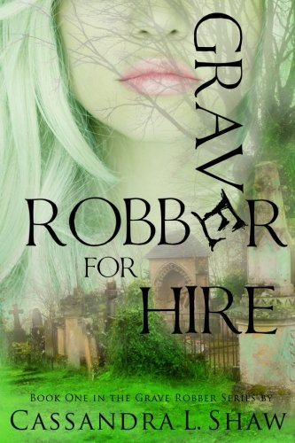 Download Grave Robber for Hire (Grave Robber series) (Volume 1) pdf