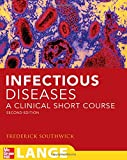 Infectious Diseases: A Clinical Short Course, Second Edition