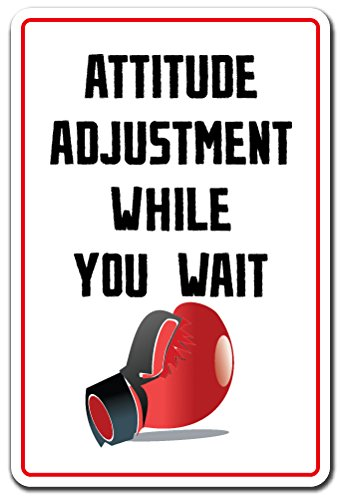 Attitude Adjustment While You Wait Novelty Sign | Indoor/Outdoor | Funny Home Décor for Garages, Living Rooms, Bedroom, Offices | Signmission Funny Business Owner Gag Gift Sign Wall Plaque Decoration