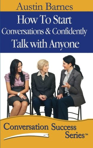 Download How to Start Conversations & Confidently Talk with Anyone (Conversation Success Series) PDF