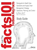 Studyguide for Health Care Operations and Supply Chain Management: Strategy, Operations, Planning, and Control by John F. Kros, ISBN 9781118109779, Cram101 Incorporated, 1490242996