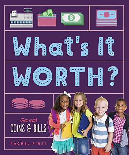 What's It Worth? Fun With Coins & Bills (Math Beginnings)