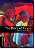 img - for Oxford Bookworms Library: The Price of Peace: Stories from Africa: Level 4: 1400-Word Vocabulary book / textbook / text book