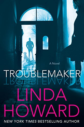 Troublemaker: A Novel by [Howard, Linda]