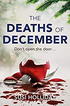 The Deaths of December: A cracking Christmas crime thriller by [Holliday, Susi]