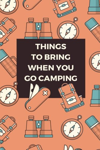 Things To Bring When You Go Camping: List - To Bring Camping Of List Things