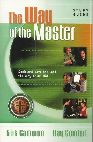 The way of the Master (seek & save the lost the way Jesus did) Study Guide by Kirk Cameron and Ray Comfort (2006-05-04)