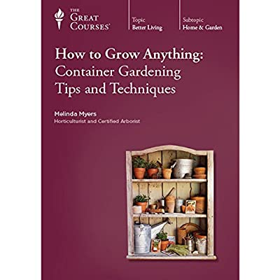 The Great Courses: HtGA - Container Gardening Tips and Techniques