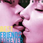 Best Friends Forever: A Virgin Lesbian First Time Experience | Ellen Dominick