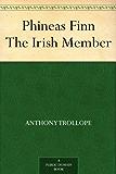 Phineas Finn The Irish Member (English Edition)