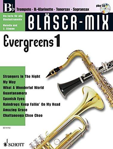 Bläser-Mix: Evergreens. B-Instrumente (Trompete, Klarinette, Sopran-Saxophon, Tenor-Saxophon). Ausgabe mit ()