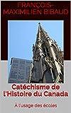 img - for Cat chisme de l Histoire du Canada:   l usage des  coles (French Edition) book / textbook / text book