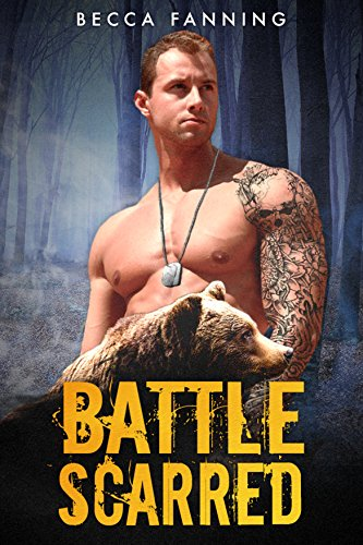 Battle Scarred (BBW Veteran Bear Shifter Romance) by [Fanning, Becca]