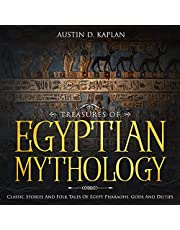 Treasures of Egyptian Mythology: Classic Stories and Folk Tales of Egypt Pharaohs, Gods and Deities
