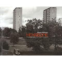 Hexagone T1 & 2 : paysages fabriqués / paysages consommés par Nefzger