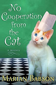 No Cooperation from the Cat: A Mystery by [Babson, Marian]