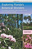 Exploring Florida's Botanical Wonders, Sandra Friend, 0813034116