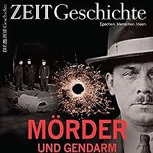Mörder und Gendarm: Die Geschichte der Kriminalität von 1500 bis heute Hörbuch von  DIE ZEIT Gesprochen von:  N.N.