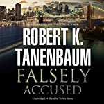 Falsely Accused: The Butch Karp and Marlene Ciampi Series, Book 8 | Robert K. Tanenbaum