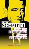 La notion de politique. Théorie du partisan par Schmitt