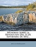 Memorias Sobre la Revolucion Del 11 de Septiembre De 1852..., José Luis Bustamante, 1274177642