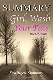 Summary: Girl, Wash Your Face by Rachel Hollis - Stop Believing the Lies About Who You Are so You Can Become Who You Were Meant to Be (Girl, Wash Your ... Become Who You Were Meant to Be - A Summary)