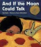 And If the Moon Could Talk, Kate Banks, 0374435588