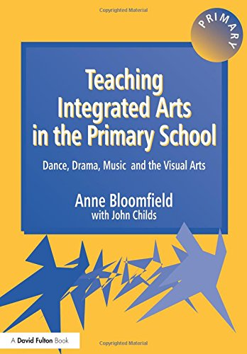 Teaching Integrated Arts in the Primary School: Dance, Drama, Music, and the Visual Arts (Crabapples)
